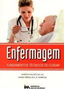 ENFERMAGEM FUNDAMENTOS TECNICOS DO CUIDAR