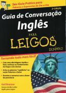 GUIA DE CONVERSACAO INGLES PARA LEIGOS - 2ª EDICAO