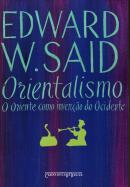 ORIENTALISMO - O ORIENTE COMO INVENCAO DO OCIDENTE - EDICAO DE BOLSO