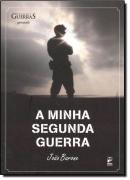MINHA SEGUNDA GUERRA, A