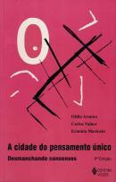 CIDADE DO PENSAMENTO UNICO, A - DESMANCHANDO CONSENSOS - 8ª ED.
