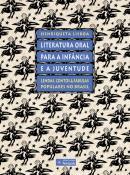 LITERATURA ORAL PARA A INFANCIA E A JUVENTUDE: