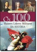 100 MAIORES LIDERES MILITARES DA HISTORIA, OS