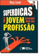 SUPERDICAS PARA O JOVEM ESCOLHER BEM SUA PROFISSAO