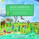 MEIO AMBIENTE  - UMA INTRODUCAO  PARA CRIANCAS