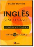 INGLES SEM SOTAQUE - PRONUNCIA E FONETICA INCLUI CD AUDIO