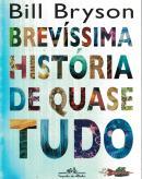 BREVISSIMA HISTORIA DE QUASE TUDO