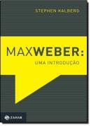 MAX WEBER - UMA INTRODUCAO