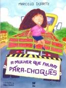 MULHER QUE FALAVA PARA-CHOQUES, A