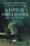 ESPECIE FABULADORA, A