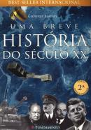 UMA BREVE HISTORIA DO SECULO XX - 2ª EDICAO