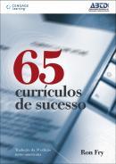 65 CURRICULOS DE SUCESSO - TRADUCAO DA 3A EDICAO NORTE-AMERICANA