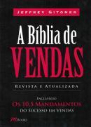 A BIBLIA DE VENDAS - EDICAO REVISTA E ATUALIZADA