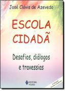 ESCOLA CIDADA: DESAFIOS, DIALOGO E TRAVESSIAS