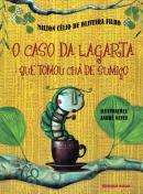 CASO DA LAGARTA QUE TOMOU CHA-DE-SUMICO, O