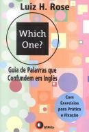 WHICH ONE? GUIA DE PALAVRAS QUE CONFUNDEM EM INGLES - COM EXERCICIOS PARA PRATICA E FIXACAO