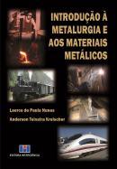 INTRODUCAO A METALURGIA E OS MATERIAIS METALICOS