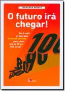 O FUTURO IRA CHEGAR! - VOCE ESTA PREPARADO FINANCEIRAMENTE PARA VIVER ATE OS 90 OU 100 ANOS?