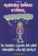 QUERIDO DIARIO OTARIO 10 - AS PIORES COISAS DA VIDA TAMBEM SAO DE GRACA