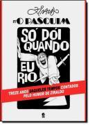 ZIRALDO N´O PASQUIM: SO DOI QUANDO EU RIO