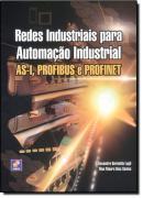 REDES INDUSTRIAIS PARA AUTOMACAO INDUSTRIAL: AS-I, PROFIBUSE PROFINET