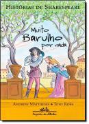 MUITO BARULHO POR NADA - COLECAO HISTORIAS DE SHAKESPEARE
