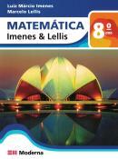 MATEMATICA - IMENES & LELLIS - 8º ANO