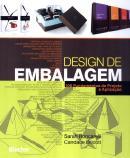 DESIGN DE EMBALAGEM - 100 FUNDAMENTOS DE PROJETO E APLICACAO