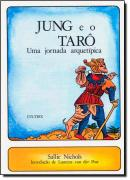 JUNG E O TARO - UMA JORNADA ARQUETIPICA