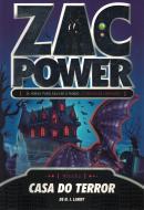 ZAC POWER 18 - CASA DO TERROR