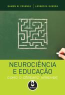 NEUROCIENCIA E EDUCACAO - COMO O CEREBRO APRENDE