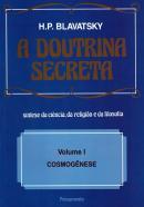 A DOUTRINA SECRETA,- VOLUME 1