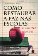 COMO RESTAURAR A PAZ NAS ESCOLAS-  UM GUIA PARA EDUCADORES