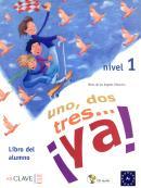 1, 2, 3... ¡YA! 1 LIBRO DEL ALUMNO + CD (A1)