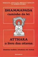 DHAMMAPADA CAMINHO DA LEI  - ATTHAKA O LIVRO DAS OITAVAS