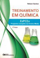 TREINAMENTO EM QUIMICA - ESPCEX - PROGRAMA COMPLETO DO ENSINO MEDIO - 2ª EDICAO