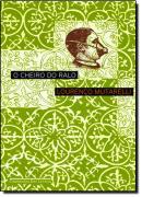 CHEIRO DO RALO, O