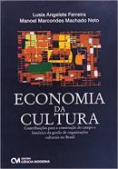 ECONOMIA DA CULTURA - CONTRIBUICOES PARA A CONSTRUCAO DO CAMPO E HISTORICO DA GESTAO DE ORGANIZACOES CULTURAIS NO BRASIL