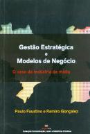 GESTAO ESTRATEGICAS E MODELOS DE NEGOCIOS - O CASO DA INDUSTRIA DE MIDIA