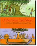 HOMEM FRONDOSO, O - E OUTRAS HISTORIAS DA AFRICA
