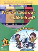 WHERE DOES OUR RUBBISH GO? LET´S RECYCLE! - LEVEL 3