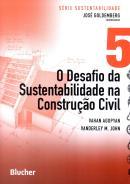 O DESAFIO DA SUSTENTABILIDADE NA CONSTRUCAO CIVIL