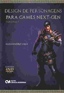 DESIGN DE PERSONAGENS PARA GAMES NEXT-GEN - VOLUME 1