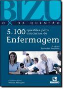 BIZU - O X DA QUESTAO - 5.100 QUESTOES PARA CONCURSOS ENFERMAGEM - 5ª ED