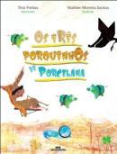 TRES PORQUINHOS DE PORCELANA, OS
