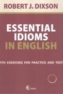 ESSENTIAL IDIOMS IN ENGLISH - WITH EXERCISES FOR PRACTICE AND TESTS - A NEW REVISED EDITION /  2ND ED