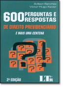 600 PERGUNTAS E RESPOSTAS DE DIREITO PREVIDENCIARIO - 2ª EDICAO