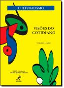 VISOES DO COTIDIANO - SERIE CULTURALISMO