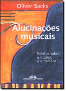 ALUCINACOES MUSICAIS - RELATOS SOBRE A MUSICA E O CEREBRO