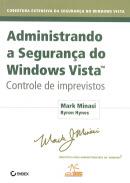 ADMINISTRANDO A SEGURANCA DO WINDOWS VISTA - CONTROLE DE IMPREVISTOS